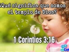 1 Corintios 3:16: ¿Qué significa que somos el templo de Dios?
